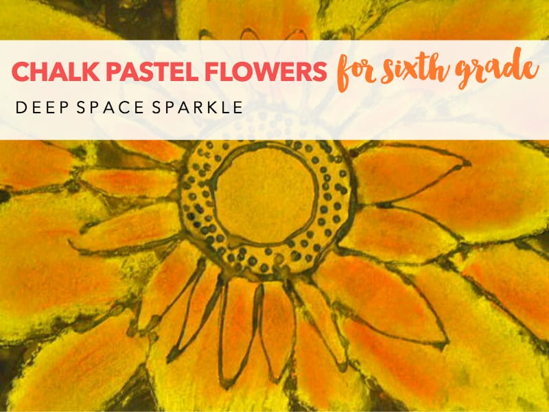 Chalk Pastel Flowers for Sixth Grade