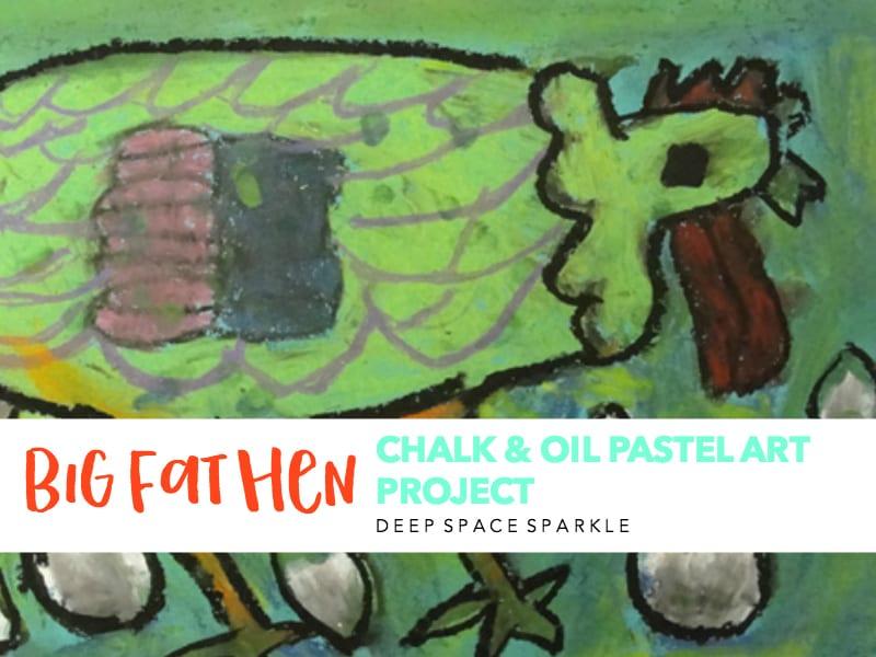 Big Fat Hen Chalk & Oil Pastel Art Project