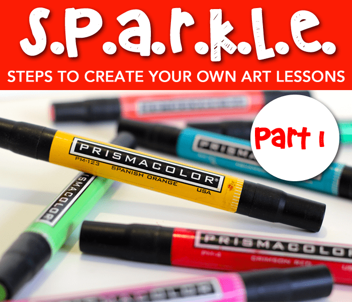Steps to create your own art lessons the SPARKLE way.