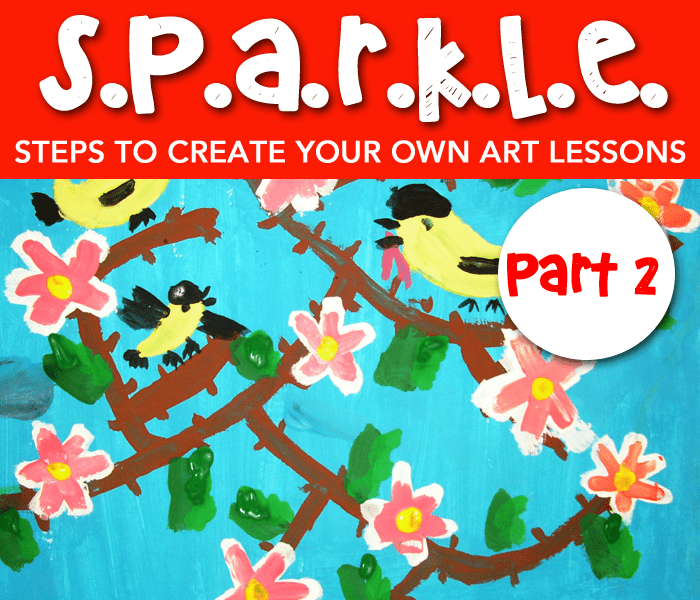 Steps to create your won art lessons the SPARKLE way