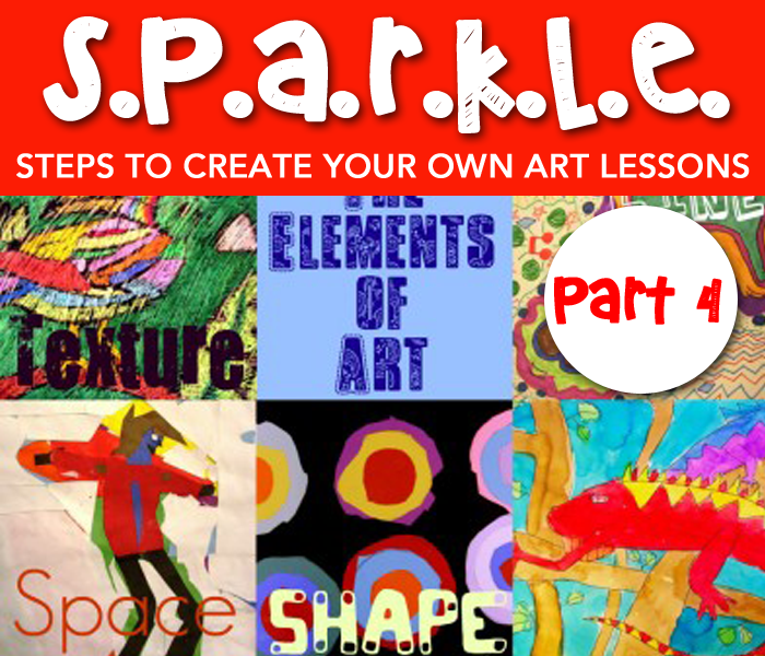 Steps to create your own art lessons the SPARKLE way