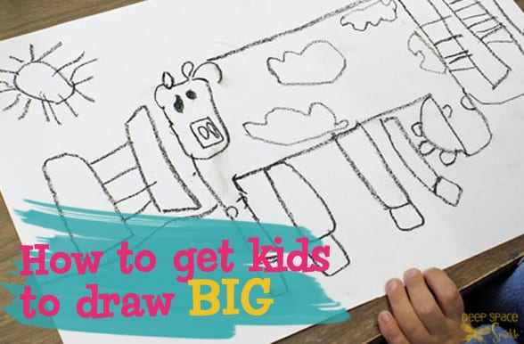 How to get kids to draw big