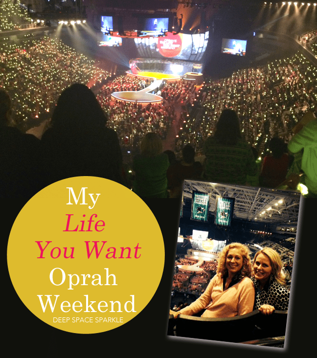 My experience at Oprah's The Life You Want weekend