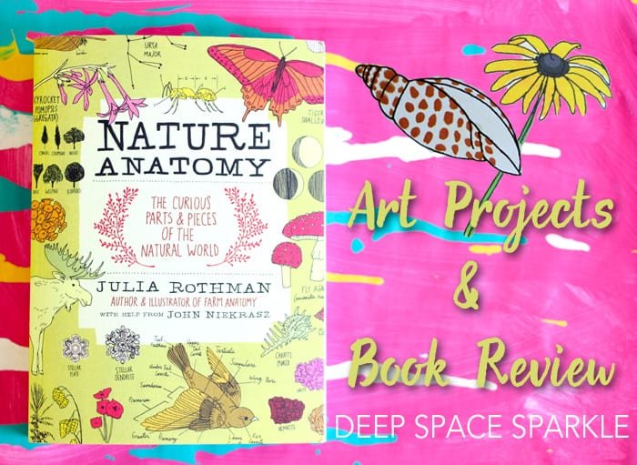 Book review of Nature Anatomy by Julia Rothman and see what art projects the book inspired...Win a copy of Nature Anatomy!