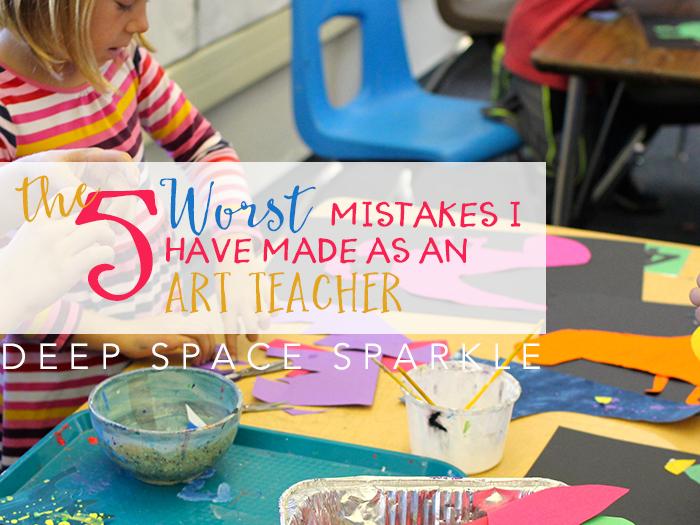 The 5 Worst Mistakes I made as an Art Teacher