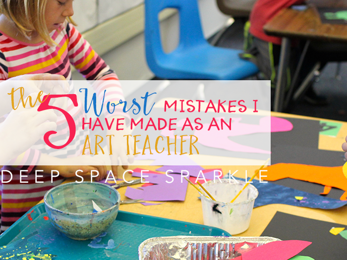 The 5 worst mistakes I've made as an art teacher