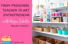 Art Made Easy #009: From Art Educator to Art Entrepreneur