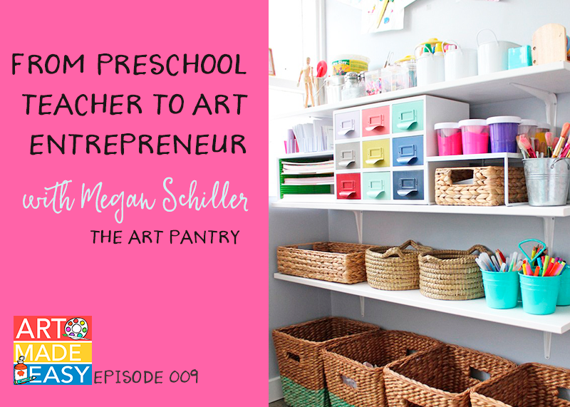 ART MADE EASY podcast 009 with megan Schiller from the Art Pantry