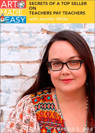 Art Made Easy 008: Secrets of a Top Teachers Pay Teachers Seller Jennifer White