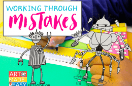 Working Through Mistakes- Art Made Easy 011