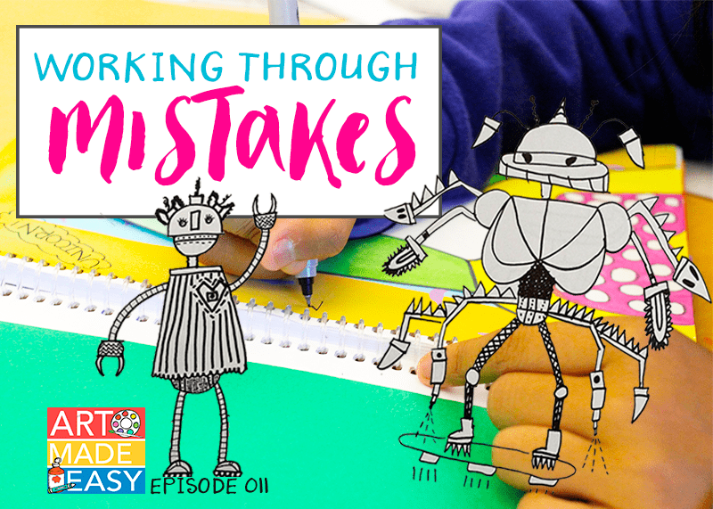 Art Made Easy Podcast #011 Working Through Mistakes