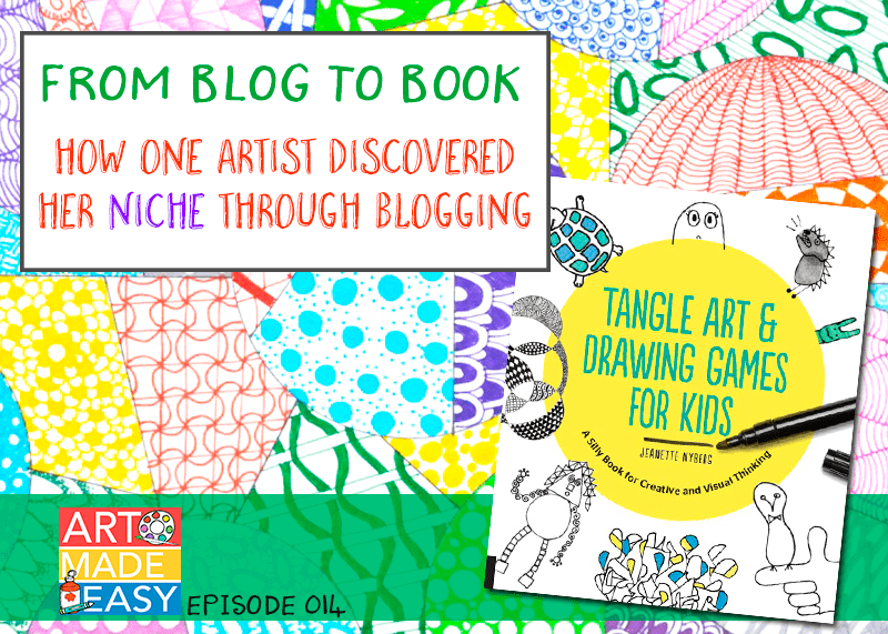 Art Made Easy #014 From Blog to Book with Craftwhack author, Jeanette Nyberg
