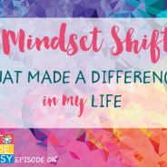 5 Mindset Shifts That Made a Difference in My Life (Art Made Easy #016)