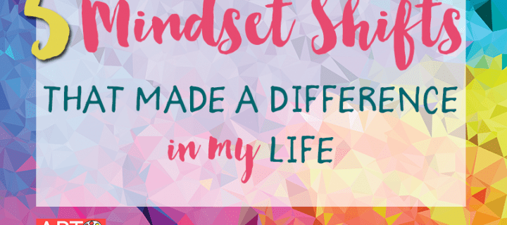 5 Mindset Shifts That Made a Difference in My Life – Art Made Easy 016