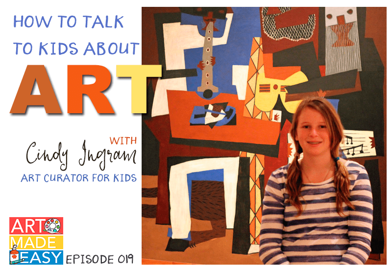How to Talk to Kids about Art: An Art Made Easy podcast with Cindy Ingram