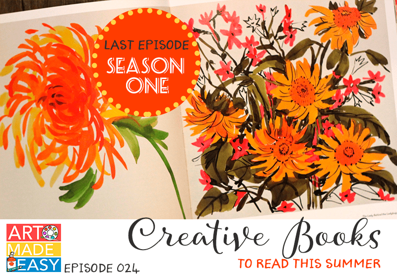 For the last episode of Art Made easy, I'm sharing my 3 favorite books to read to reignite your creative juices.