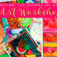 Behind the Scenes of an Art Workshop…