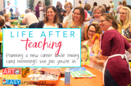 Life After Teaching – Art Made Easy 027