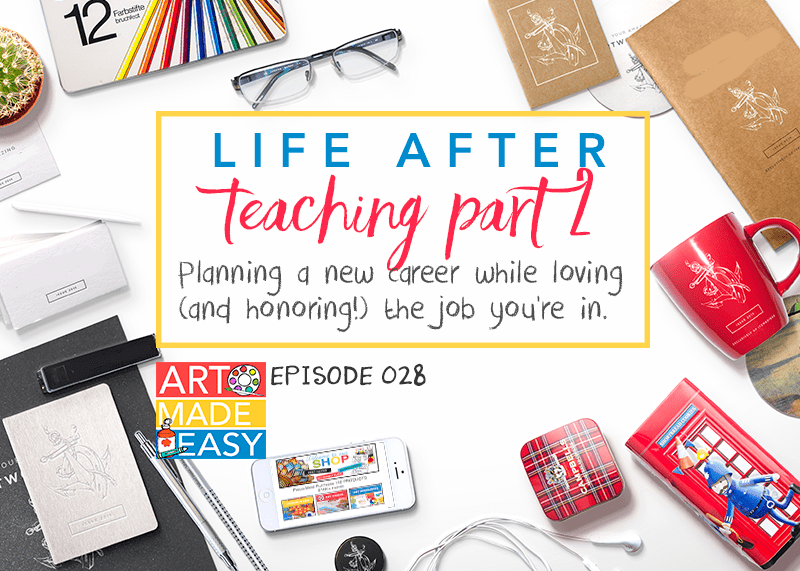 Life After Teaching Art; Art Made Easy podcast by Deep Space Sparkle