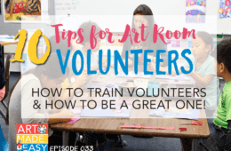 Top Tips for being an Awesome Art Room Volunteer- Art Made Easy 033