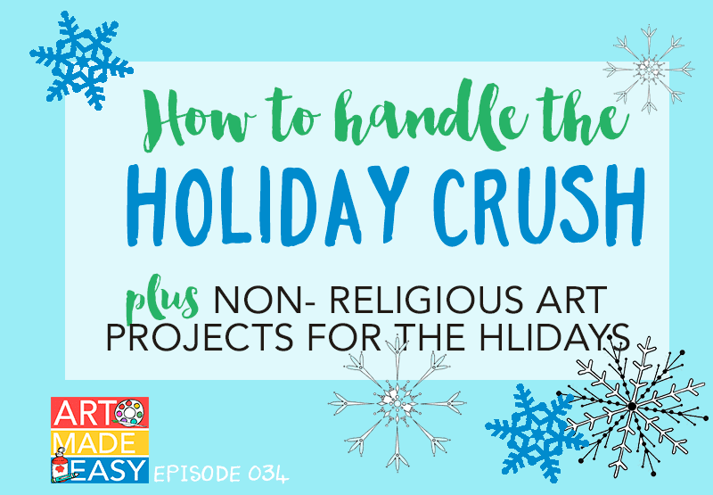 How to Handle the Holiday Crush: Art Made easy podcast by Deep Space Sparkle