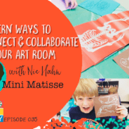 Beyond Lesson Plans – Modern Ways to Connect & Collaborate in Your Art Room – Art Made Easy 035