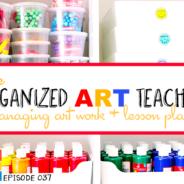 The Organized Art Teacher: Art Made Easy 037