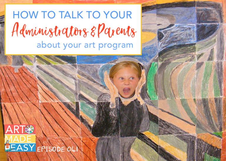 How to Talk to Administrators & Parents About Your Art Program: AME 041