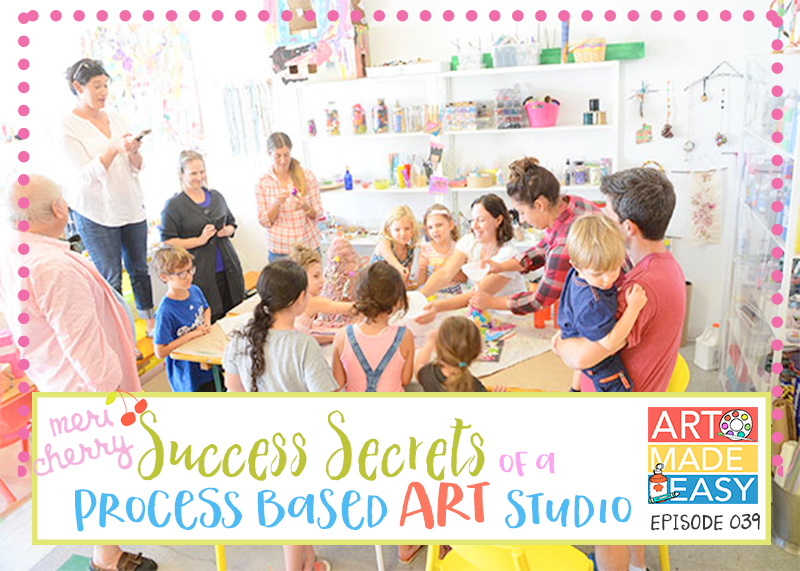 Learn how Meri Cherry started her process-based art studio: An Art Made Easy interview