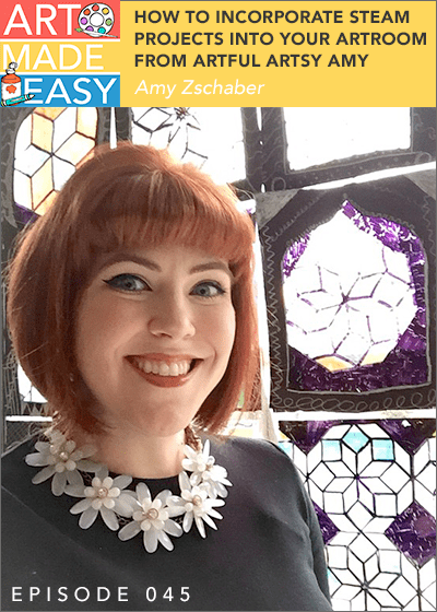 How to incorporate STEAM projects into your art room with Artful Artsy Amy founder, Amy Zschaber