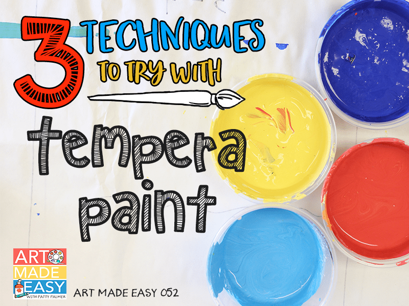 3 Techniques to Try with Tempera Paint: AME 052
