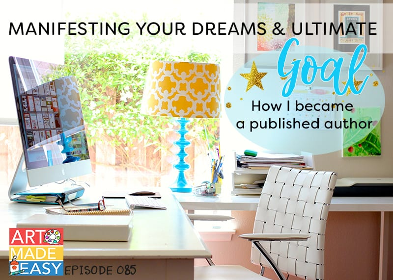 AME 085 How I published my first book and manifested my dream