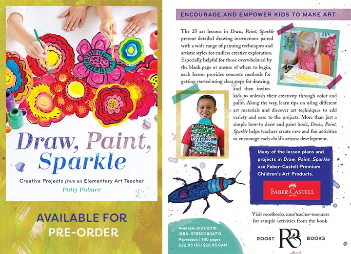 Preorder Draw, Paint Sparkle: 25 Creative Projects from an Elementary Art Teacher Patty Palmer