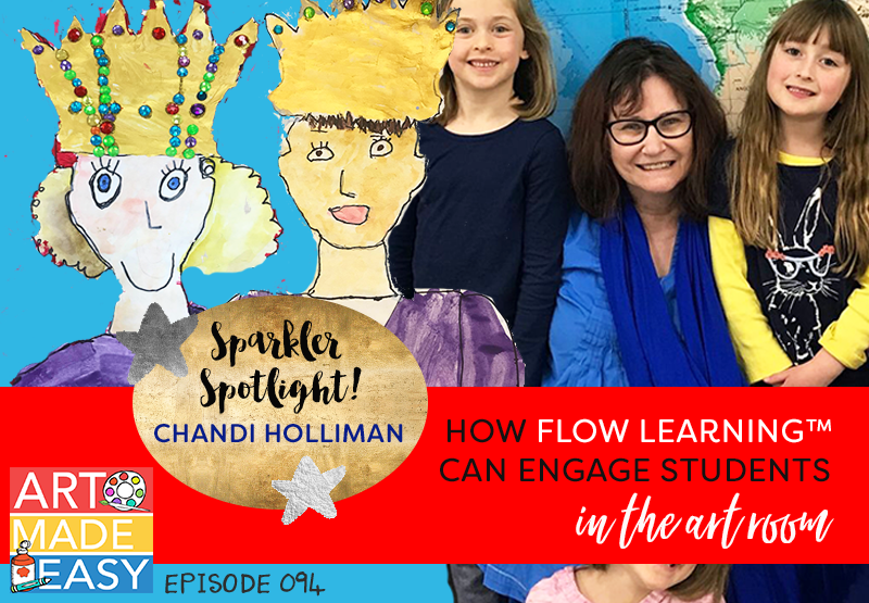 How to use Flow Learning ™ to engage students in the art room: Art Made Easy podcast with Patty Palmer