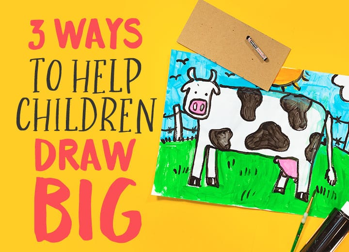 3 ways to help children draw big art lesson included for kids classroom art