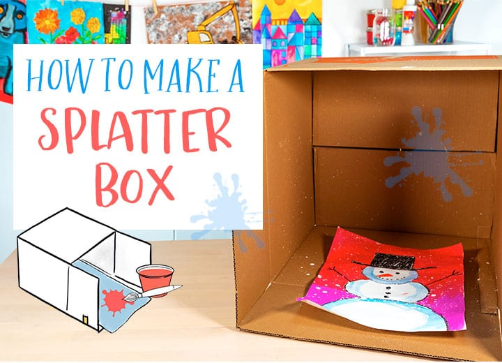 how to make your own splatter box with kids art