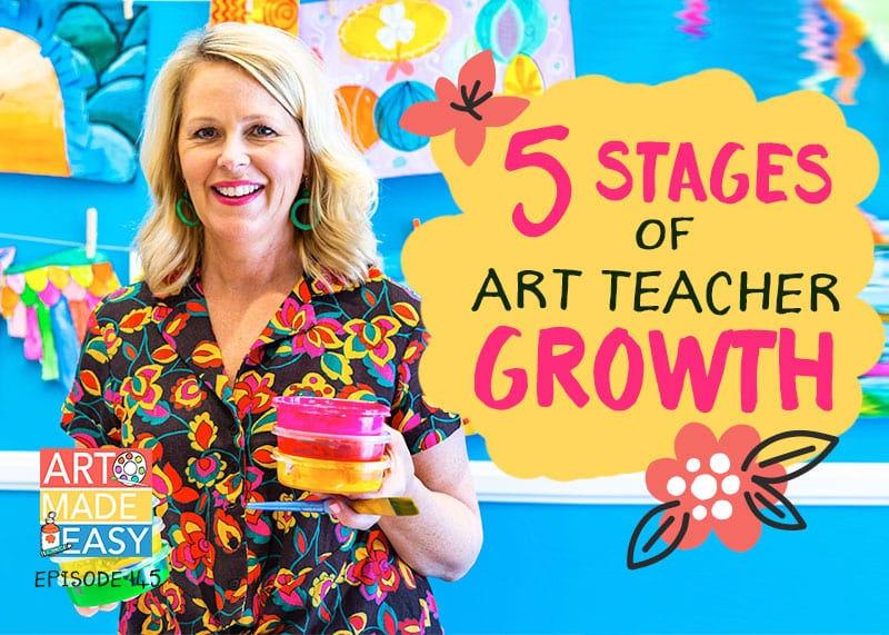 Art Made east podcast episode the 5 stages of art teacher growth