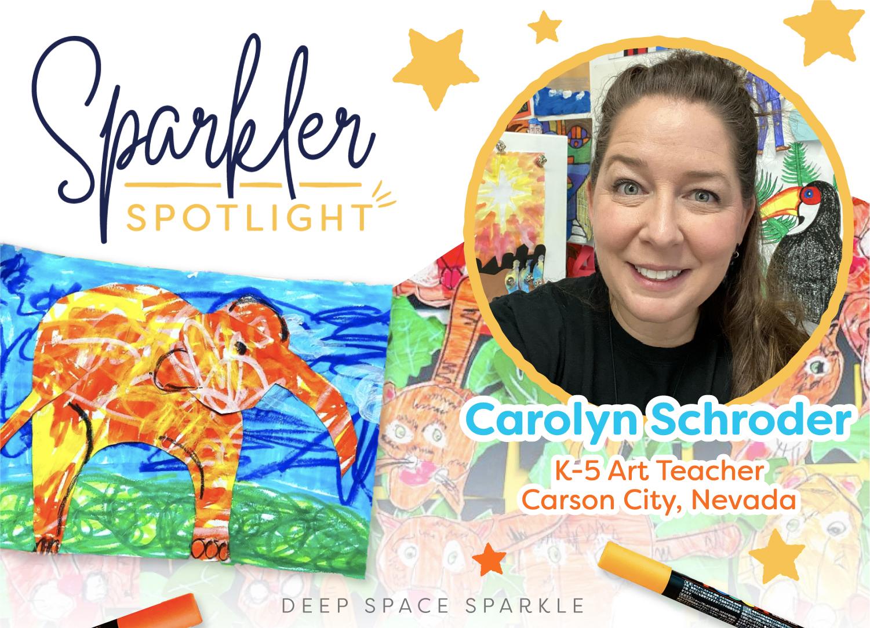 Carolyn Schroder classroom art teacher sparkler spotlight feature sparklers club