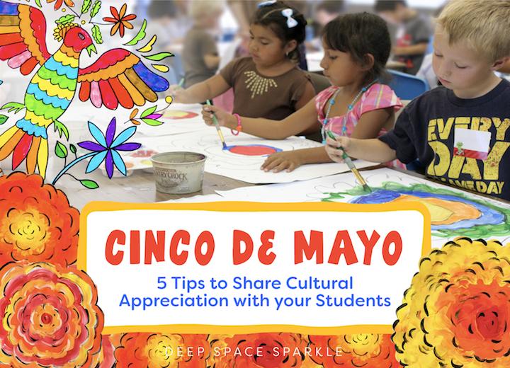 Cinco de Mayo Blog on cultural appreciation in the art room classroom